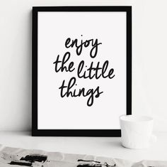 Enjoy the little things. #printableart