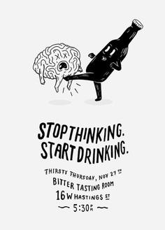 Poster Design – Stop Thinking. Start Drinking.