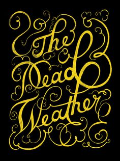 The Dead Weather Typography #type #illustration #typography