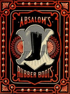Absalom's Rubber Boots | Flickr - Photo Sharing! #advert #boots #lettering #poster