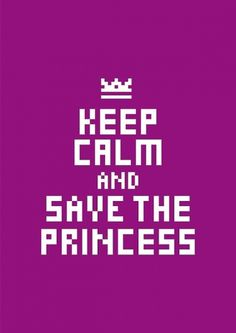 Keep Calm and Game on: Meme + Video Game Posters - Technabob #game #pixlated #poster