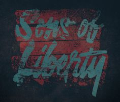 Sons of Liberty #type #liberty #typography