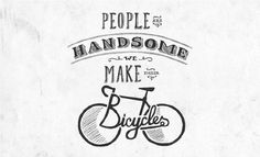 Handsome Cycles / People are Handsome, we make their Bicycles by Marina Groh #lettering #bicycle #knock #inc #marina #bike #custom #minneapolis #type #groh #hand #typography