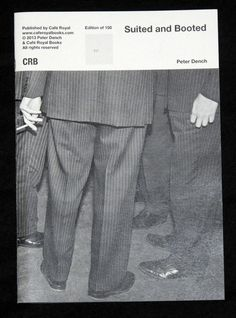 Suited And Booted. Peter Dench. Café Royal Books. #cover #blackandwhite