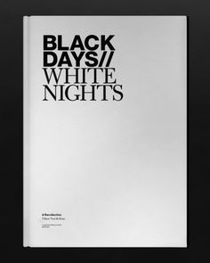 Merde! - daughtymag: Black days // White nights. #cover #book #typography