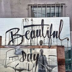 It's a Beautiful day, in this broken world #urban #type #lettering
