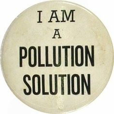 I Am A Pollution Solution Vintage Pin