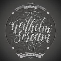 Wilhelm Scream tribute on Behance #calligraphy #wilhelm #lettering #scream #typography