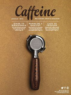 Issue 08 – Caffeine Magazine #coffe #typography