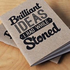 Brilliant Ideas I had While Stoned Notebooks (2pk) - Cool Material #notepad