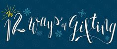 "lookthinkmake presents ""The 12 Ways of Gifting"" #calligraphy #lettering #script #ltm #modern #design #graphic #snow #advertising #gift #christmas #holiday #lookthinkmake #snowflakes #typography"
