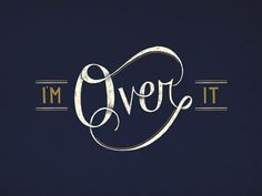 Over_it_web #illustration #typography