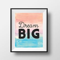 Printable 8'' x 10'' print - Dream Big - Wall Art, Digital Download, Wall Decor, Minimal, Watercolor, Printable Art, Inspirational Print #big #dream #watercolour #etsy #type #typography