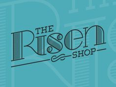 Dribbble - The Risen Shop Logo by Danny Zevallos #logo #retro