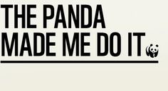 The Panda Made Me Do It | WWF UK #panda #design #website #nature #wwf #typography