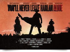 You'll never leave Harlan Alive #western #movie #cowboys #hats #poster #music #3d #typography