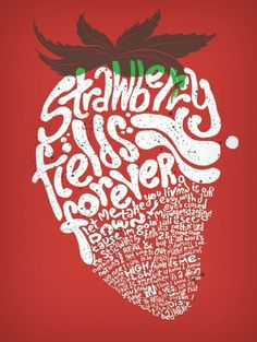 All sizes | Strawberry Fields Forever | Flickr - Photo Sharing! #typography