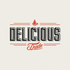Delicious Trade by justlucky #typography