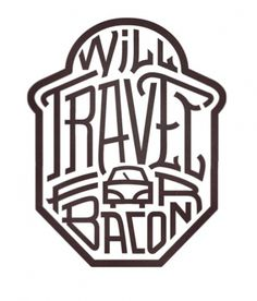 Typeverything.com - Will Travel for Bacon by Luke... - Typeverything #far #bacon #will #travel