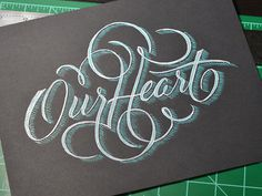 Typeverything.com Our Heart by Ryan Hamrick #typography