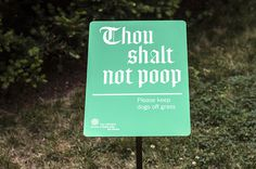 Thou Shalt Not Poop: New signage for the Cathedral Church of St. John the Divine By Pentagram #sign #design #graphic #lol #type #blackletter #funny #typography