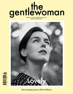 The Gentlewoman: Olivia Williams Lands Cover, Magazine Editors Apply Makeup On The Tube (PHOTOS) #gentlewoman #the