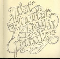 Just another day in Paradise Type #typography