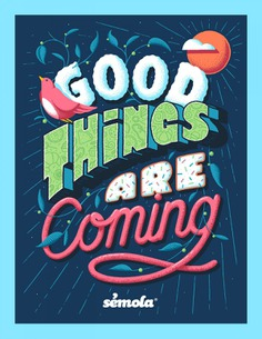 Sémola · Good things are coming