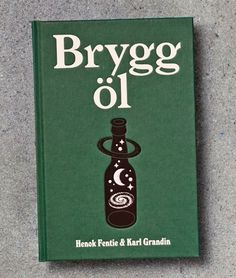 Brygg Öl Karl Granding Henok Fentie book #beer #design #book #cover #illustration