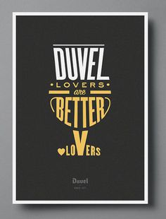 Duvel Lovers are Better Lovers #beer