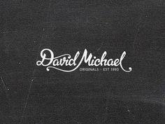 Dribbble - David Michael Originals by Matt Vergotis #logo #script
