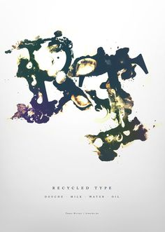 Recycled Type | poster #recycle #water #poster #milk #oil #douche #typography