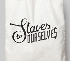 Slaves to ourselves typography. Neill Pitt