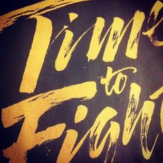 Time to Fight #calligraphy #type #brush