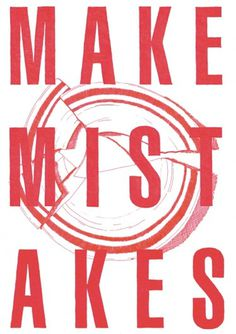 Make mistakes | Advice to Sink in Slowly #advice #sink #will #in #slowly #poster #martin #to