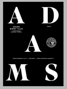 ADAMS Club & Restaurant graphics. Design: Tony Eräpuro #identity #poster #music #promotion #graphicdesign #club