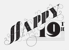 Happy 19th | Flickr - Photo Sharing! #19th #happy #letters #date #typography #design #type #justlucky