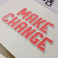 Make Change #design #graphic #quality #typography