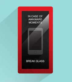 In case of awkward moments. #emergency #hypr #in #design #glass #illustration #break #case #poster #awkward