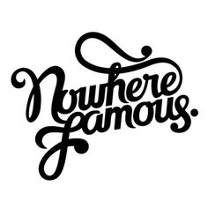 Nowhere Famous #famous #design #nowhere #identity #logo #typography