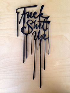 Fuck Shit Up #typography