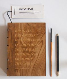 Laser Engraved Recycled Notebook on the Behance Network #binding #stoughton #engraved #quote #design #graphic #book #publication #woodgrain #laser #wood #inspiring #rosalind #passport