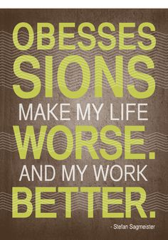 Obsessions Stefan Sagmeister Quote #type #print #design #typography