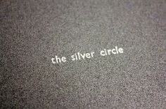 The Silver Circle - Amy Woo #silver #ink #letterpress #book