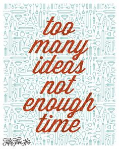 Too Many Ideas Not Enough Time |Â Fifty Five Hi's #lines #55his #icons #many #ideas #too