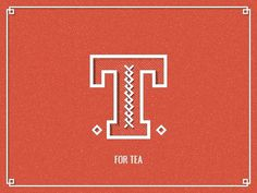 Dribbble - T for Tea by Dennys Hess #type #letter #design