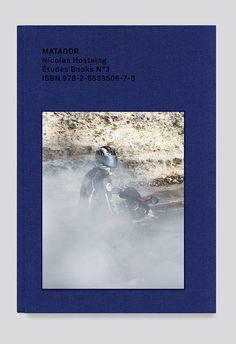 etudes studio:/ Upcoming titleMATADORNicolas HosteingÉtudes Books N°3ISBN 978 2 9533506 7 8Photography by Nicolas HosteingText by Julien P #etudes