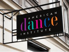 Signs of the Times American Dance Institute #lettering #branding #design #exterior #signage #logo #typography