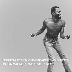 Leather & Porridge #bobby #remix #material #magnetic #mcferrin #virgin