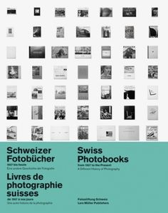 Swiss Photobooks from 1927 to the Present — Lars Müller Publishers